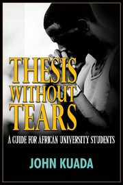 Thesis without Tears, Kuada John