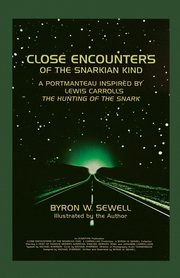 Close Encounters of the Snarkian Kind, Sewell Byron W