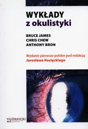 Wykłady z okulistyki, James Bruce, Chew Chris, Bron Anthony
