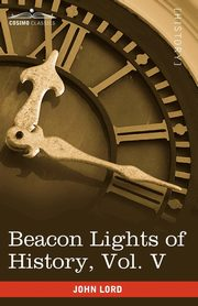Beacon Lights of History, Vol. V, Lord John