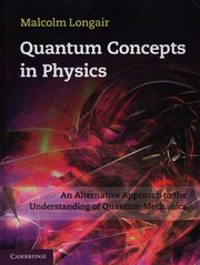 Quantum Concepts in Physics, Longair Malcolm