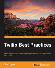 Twilio Best Practices, Rogers Tim