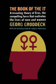 The Book of the It, Groddeck Georg