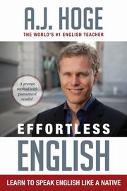 Effortless English, Hoge A.J.