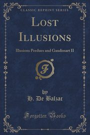 Lost Illusions, Balzac H. De