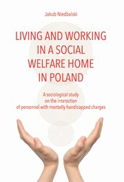 Living and Working in a Social Welfare Home in Poland, Niedbalski Jakub
