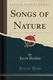 Songs of Nature (Classic Reprint), Barhite Jared