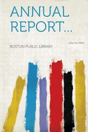Annual report... Year 1954, Library Boston Public