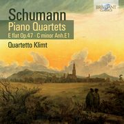 Schumann: Piano Quartets E Flat op. 47, C Minor op. ANH. E1., Quartetto Klimt