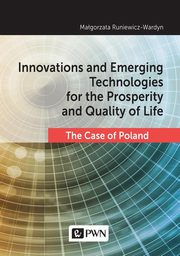 Innovations and Emerging Technologies for the Prosperity and Quality if Life, Runiewicz-Wardyn Małgorzata