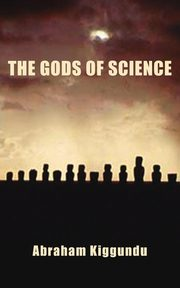 The Gods of Science, Kiggundu Abraham