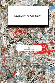 Problems and Solutions, Hayes Elizabeth