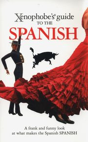 Xenophobe's Guide to the Spanish,