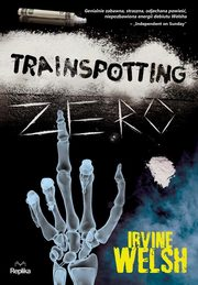 Trainspotting zero, Welsh Irvine