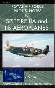 Royal Air Force Pilot's Notes for Spitfire IIA and IIB Aeroplanes, Air Force Royal