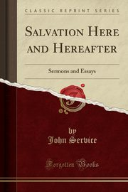 Salvation Here and Hereafter, Service John