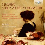 Music, When Soft Voices Die, Quink Vocal Ensemble