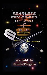 Fearless Fry Cooks of Zod, Vergara James