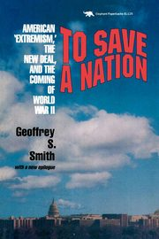 To Save a Nation, Smith Geoffrey S.