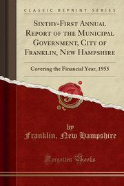 Sixthy-First Annual Report of the Municipal Government, City of Franklin, New Hampshire, Hampshire Franklin New