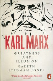 Karl Marx Greatness and Illusion, Jones Gareth Stedman