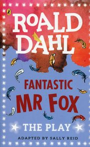 Fantastic Mr Fox The Play, Dahl Roald