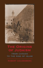 The Origins of Judaism, Goldenberg Robert