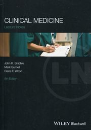 Lectures Notes: Clinical Medicine, Bradley John R., Gurnell Mark, Wood Diana F.