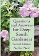 Questions and Answers for Deep South Gardeners, Second Edition, Neal Nellie