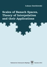 Scales of Banach Spaces, Theory of Interpolation and their Applications - 01 Rozdz. 1-2. Fractional powers of operators; Interpolation spaces, Łukasz Dawidowski