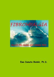 Fibromyalgia. Search the causes and release them - Chapter 8, Ewa D. Białek