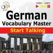 German Vocabulary Master: Start Talking 30 Topics at Elementary Level: A1-A2 ? Listen & Learn, Dorota Guzik