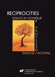 Reciprocities: Essays in Honour of Professor Tadeusz Rachwał,