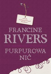 Purpurowa nić, Francine Rivers