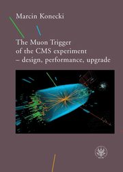The Muon Trigger of the CMS experiment - design, performance, upgrade, Marcin Konecki