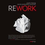 Rework, Jason Fried, David Heinemeier Hansson