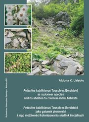Petasites kablikianus Tausch ex Berchtold as a pioneer species and its abilities to colonise initial habitats. Petasites kablikianus Tausch ex Berchtold jako gatunek... - 02 Rozdz. 3, cz. 1. Results: The role of Petasites kablikianus..., Aldona K. Uziębło
